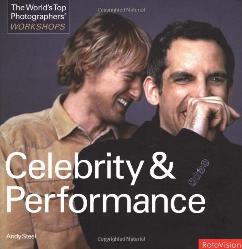 The World's Top Photographer's Workshops: Celebrity and Performance