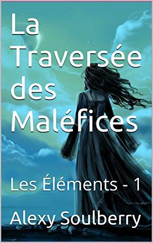 Couverture du livre LA TRAVERSÉE DES MALÉFICES