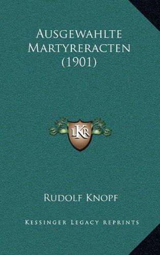 Ausgewahlte Martyreracten (1901)