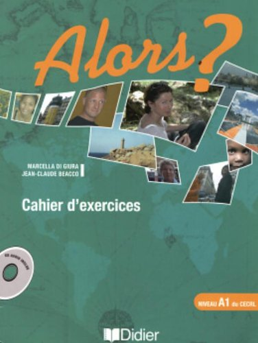 Alors ? Niveau A1 : Cahier d'exercices (1CD audio)
