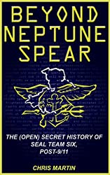 Beyond Neptune Spear: The (Open) Secret History of SEAL Team Six, Post-9/11
