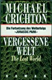 """Vergessene Welt. The Lost World. Die Fortsetzung des Welterfolgs """"Jurassic Park"""" - Michael Crichton"""