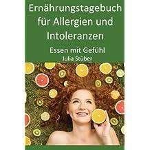 Ernährungstagebuch für Allergien und Intoleranzen - Mini: 30 Tage für die Westentasche (Essen mit Gefühl Ernährungstagebuch)