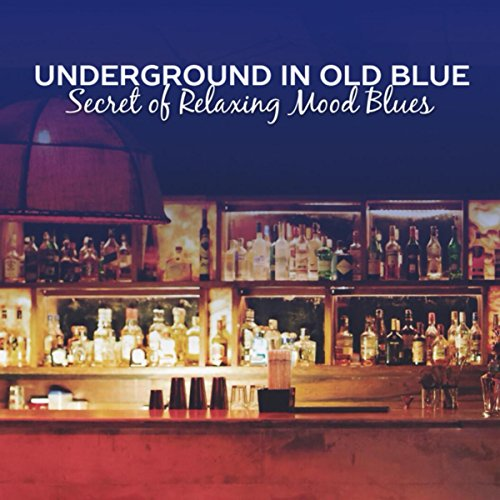 Royal Blue Walker (Underground in Old Blue (Secret of Relaxing Mood Blues - Vintage Cafe Bar, Night and Day Relax, Louisiana Sounds, Rock Blues & Walker))
