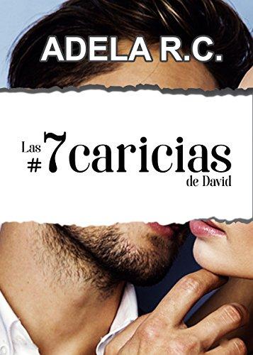 Las #7caricias de David: #7caricias (Trilogía Rose y David nº 3)