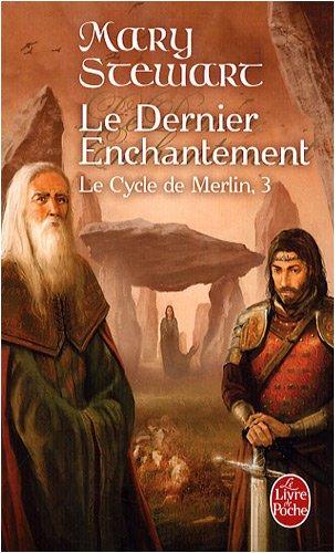 Le cycle de Merlin, tome 3 : Le dernier enchantement