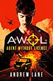 AWOL 01 - Agent Without Licence: Last, Best Hope (Awol 1)
