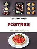 Postres (Escuela de cocina): Recetas ilustradas paso a paso (Sabores)