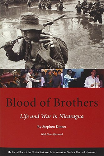 Blood of Brothers: Life and War in Nicaragua, with New Afterword (David Rockefeller Center Series on Latin American Studies)