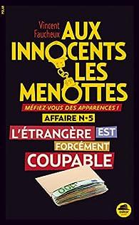 L'étrangère est forcément coupable par Vincent Faucheux