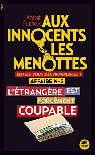 Aux innocents les menottes (5) : L'étrangère est forcément coupable !