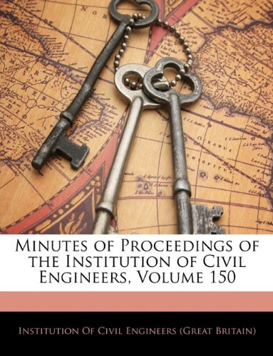 Minutes of Proceedings of the Institution of Civil Engineers, Volume 150