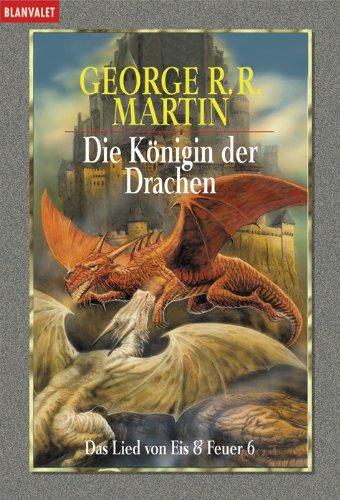 Buchseite und Rezensionen zu 'Die Königin der Drachen. Das Lied von Eis und Feuer 06' von George R. R. Martin