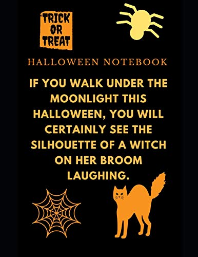 (If you walk under the moonlight this Halloween, you will certainly see the silhouette of a witch on her broom laughing.: Halloween Notebook)