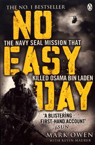 No Easy Day: The Only First-hand Account of the Navy Seal Mission that Killed Osama bin Laden por Mark Owen
