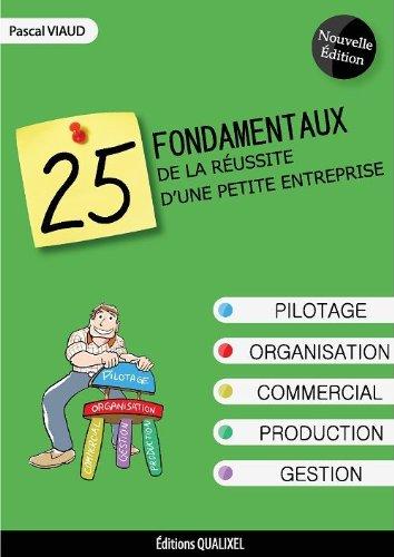 25 Fondamentaux de la réussite d'une petite entreprise - Deuxième Edition