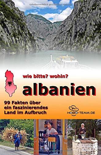 wie bitte? wohin? albanien - 99 Fakten über ein faszinierendes Land im Aufbruch -