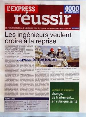 EXPRESS REUSSIR (L') [No 3038] du 24/09/2009 - LES INGENIEURS VEULENT CROIRE A LA REPRISE PAR CAROLINE BEYER - DOCTEURS EN PHARMACIE