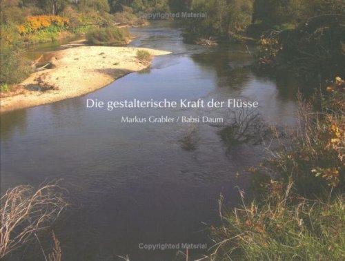Die gestalterische Kraft der Flüsse