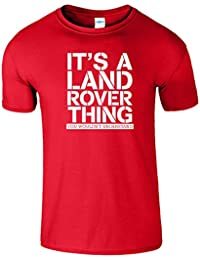 Its A Land Rover Thing hommes T-Shirt Toi Wouldnt Comprendre