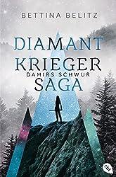 Die Diamantkrieger-Saga - Damirs Schwur (Die Diamantenkrieger-Saga (Serie) 1)