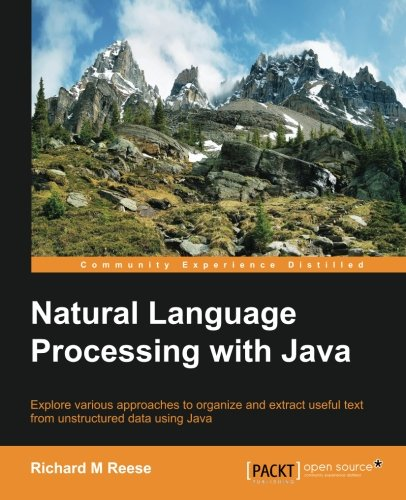Natural Language Processing with Java (Community Experience Distilled) (English Edition)
