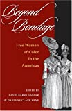 Beyond Bondage: FREE WOMEN OF COLOR IN THE AMERICAS (New Black Studies Series) by David Barry Gaspar (2004-10-20)