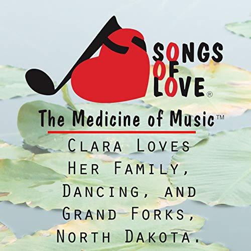 Clara Loves Her Family, Dancing, and Grand Forks, North Dakota. -