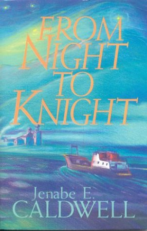 From Night to Knight por Jenabe E. Caldwell