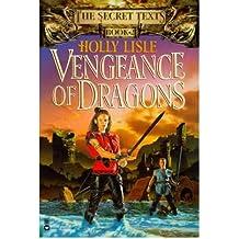 Vengeance of Dragons (Secret Texts #02) [ VENGEANCE OF DRAGONS (SECRET TEXTS #02) ] By Lisle, Holly ( Author )Oct-01-1999 Paperback