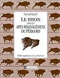 Gallia Préhistoire, supplément, numéro 33 - Le bison dans les arts magdaléniens du Périgord