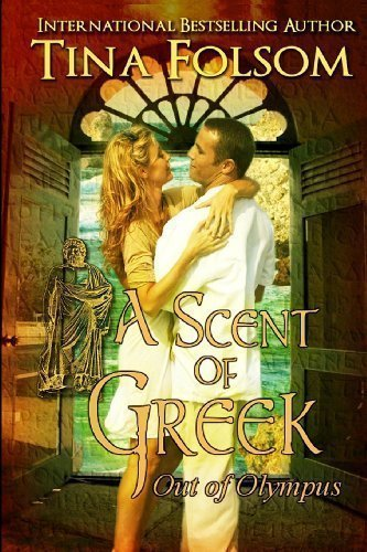 A Scent of Greek: Out of Olympus: 2 by Folsom, Tina (2011)