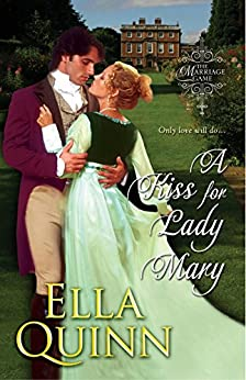 A Kiss for Lady Mary (The Marriage Game) von [Quinn, Ella]