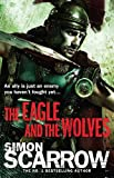 Image de The Eagle and the Wolves (Eagles of the Empire 4): Cato & Macro: Book 4