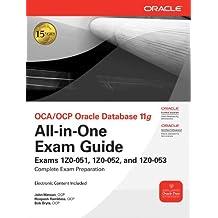 OCA/OCP Oracle Database 11g All-in-One Exam Guide: Exams 1Z0-051, 1Z0-052, 1Z0-053 (Oracle Press)