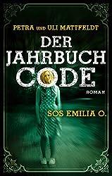 Der Jahrbuchcode - SOS EMILIA O.: Jugend-Krimi (Buntstein Verlag)