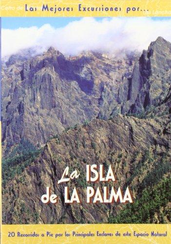 La isla de la Palma (Las Mejores Excursiones Por...)