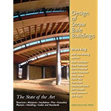 Design of Straw Bale Buildings: The State of the Art (English Edition)