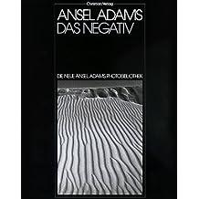 Die neue Ansel Adams Photobibliothek, Das Negativ