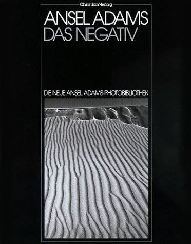 Die neue Ansel Adams Photobibliothek, Das Negativ -