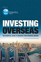 Growing Your Business Overseas (World Assoc/Investment Promotn)