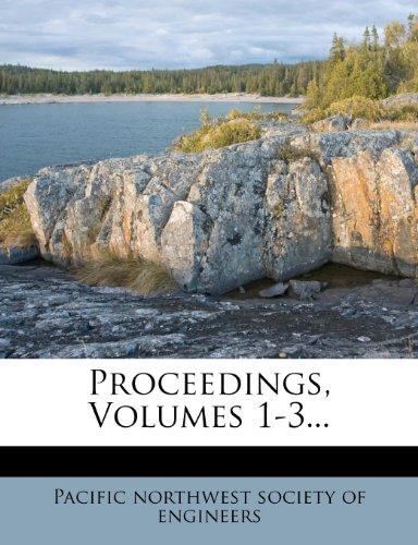 Proceedings, Volumes 1-3...