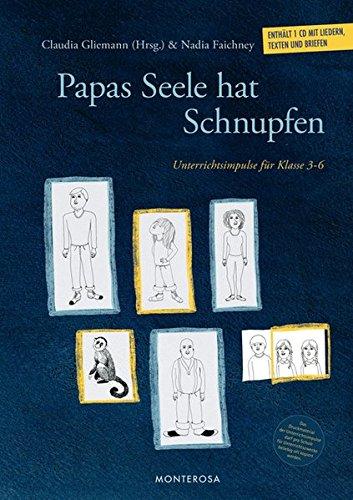 Papas Seele hat Schnupfen: Unterrichtsimpulse für Klasse 3-6