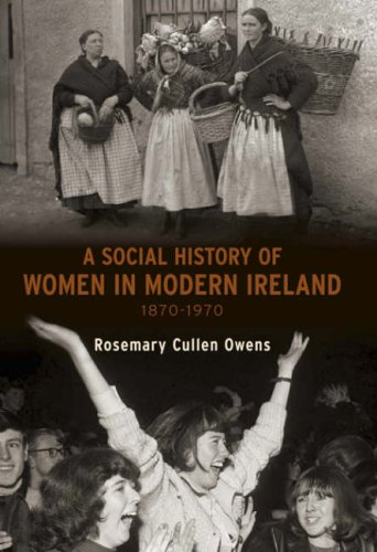 Social History of Women in Ireland 1870-1970