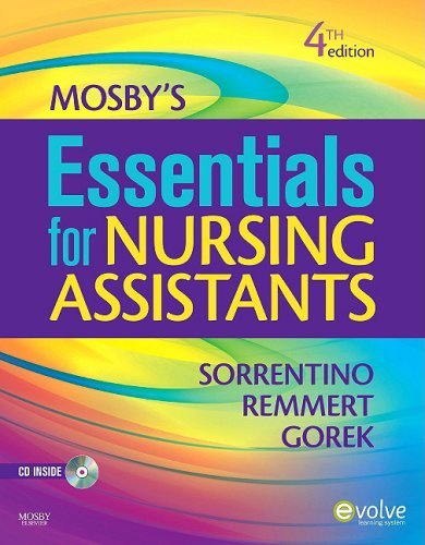 Mosbys Essentials for Nursing Assistants, 4e by Sorrentino PhD RN, Sheila A., Remmert MS RN, Leighann, Gor [Mosby,2009] (Paperback) 4th Edition