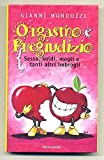 Scarica Libro Orgasmo E Pregiudizio Sesso Soldi Moglie E Tanti Altri Di Gianni Monduzzi A00 (PDF,EPUB,MOBI) Online Italiano Gratis
