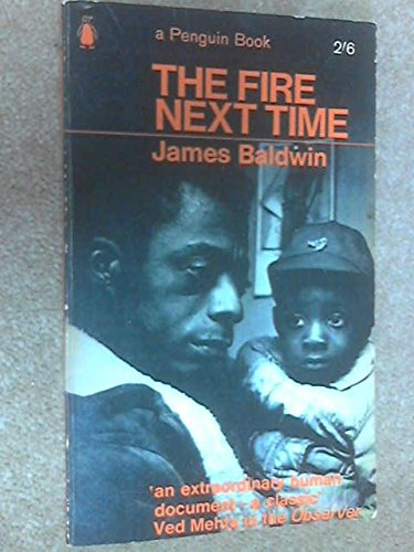 The Fire Next Time: My Dungeon Shook; Down at the Cross (Twentieth Century Classics) by Baldwin. James ( 1990 ) Paperback