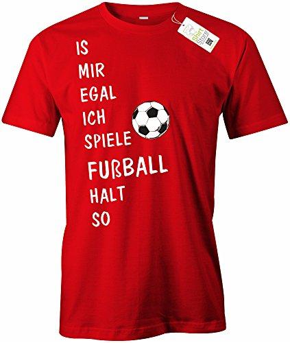 IS MIR EGAL ICH SPIELE FUSSBALL HALT SO - HERREN - T-SHIRT in Rot by Jayess Gr. S (Fußball Spiele T-shirt Ich)