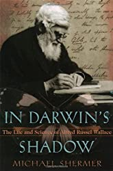 In Darwin's Shadow: The Life and Science of Alfred Russel Wallace: A Biographical Study on the Psychology of History by Michael Shermer (2002-08-15)
