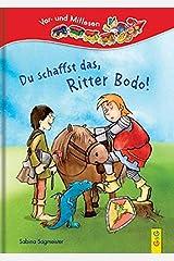 Du schaffst das, Ritter Bodo!: Lesezug 1. Klasse Vor- und Mitlesen Gebundene Ausgabe